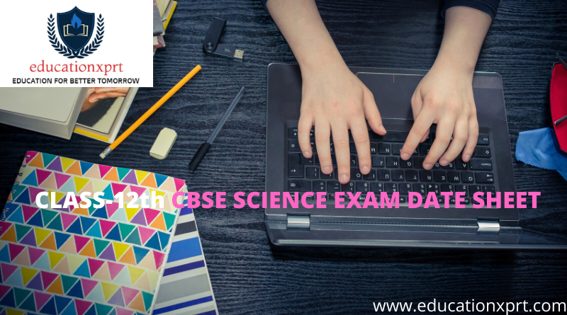 CBSE 12th SCIENCE EXAM DATE SHEET