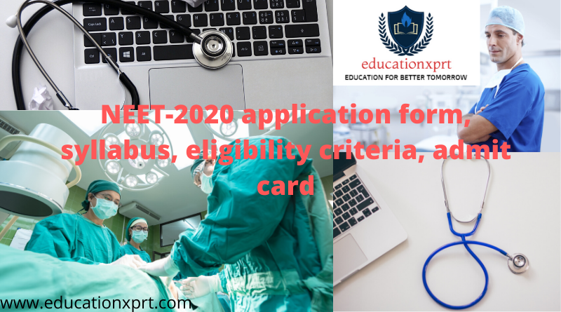 Neet 2020 application form(out), syllabus, eligibility criteria, admit card